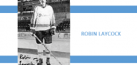 Calgary Canucks Alumni Feature – ROBIN LAYCOCK